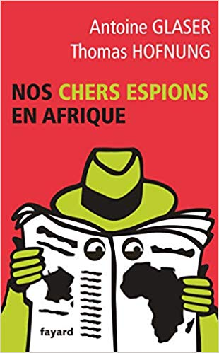 Glazer - Nos chers espions en Afrique